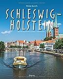 Reise durch Schleswig-Holstein: Ein Bildband mit über 215 Bildern auf 140 Seiten - STÜRTZ Verlag - Georg Schwikart