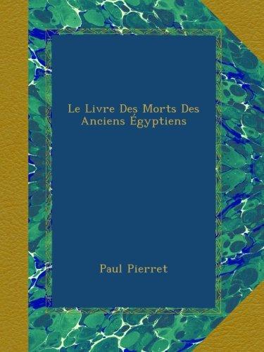 Le Livre Des Morts Des Anciens gyptiens