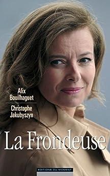 La frondeuse par [Bouilhaguet, Alix, Jakubyszyn, Christophe]