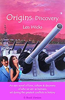 Origins: Discovery: A Story of Human Courage and Our Beginnings (English Edition) di [Wicks, Len]