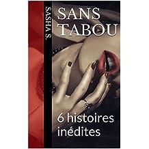 Sans tabou: 6 histoires inédites