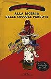 Alla ricerca delle coccole perdute: Una psicologia rivoluzionaria per il single e per la coppia (Italian Edition)