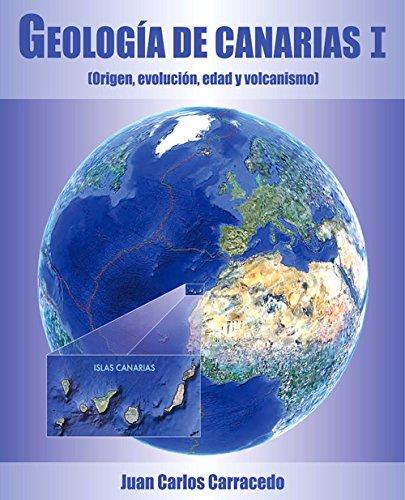 Descargar Libro Geologia De Canarias I - Origen, Evolucion, Edad Y Volcanismo de Juan Carlos Carracedo