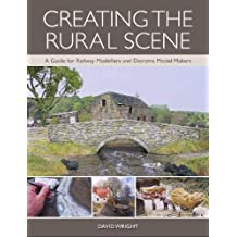 Creating the Rural Scene: A Guide for Railway Modellers and Diorama Model Makers (English Edition)