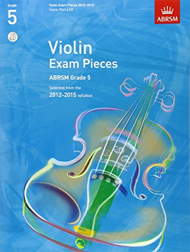Violin Exam Pieces 2012-2015, ABRSM Grade 5, Score, Part & CD: Selected from the 2012-2015 syllabus (ABRSM Exam Pieces)