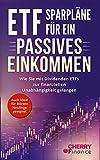 ETF Sparpläne für ein passives Einkommen: Wie Sie mit Dividenden ETFs zur finanziellen Unabhängigkeit gelangen + auch ideal für Börsen Neulinge geeignet ... Immobilien und Aktien für Einsteiger 5)
