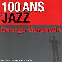100 Ans De Jazz - George Gershwin