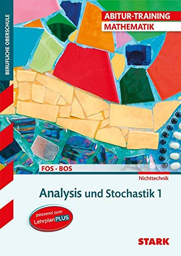 STARK Abitur-Training FOS/BOS - Mathematik Bayern 11. Klasse Nichttechnik, Band 1