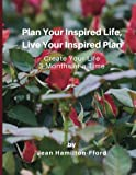 Plan Your Inspired Life, Live Your Inspired Plan: Create Your Life 3-Months at a Time: Volume 2