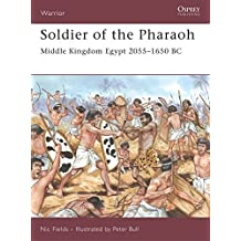 Soldier of the Pharaoh: Middle Kingdom Egypt 2055-1650 BC (Warrior)