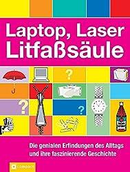 Laptop, Laser, Litfaßsäule: Die genialen Dinge des Alltags und ihre faszinierende Geschichte