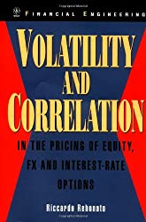 Volatility and Correlation: In the Pricing of Equity, FX and Interest-Rate Options (Wiley Financial Engineering)