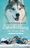 Entscheidung am Wonder Lake: Alaska Wilderness - Christopher Ross
