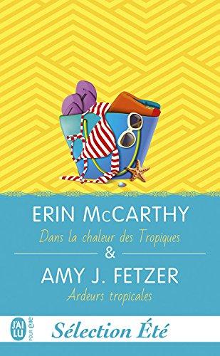 Dans la chaleur des Tropiques ; Ardeurs tropicales (J'ai Lu Sélection Eté) par Erin McCarthy