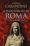 Scarica Libro Il fuoco sacro di Roma Vesta Romolo Enea (PDF,EPUB,MOBI) Online Italiano Gratis