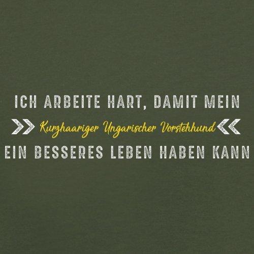 Ich arbeite hart, damit mein Kurzhaariger Ungarischer Vorstehhund ein besseres Leben haben kann - Herren T-Shirt - 12 Farben Olivgrün