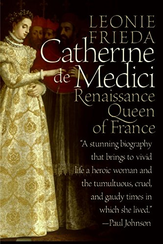 Catherine de Medici: Renaissance Queen of France por Leonie Frieda