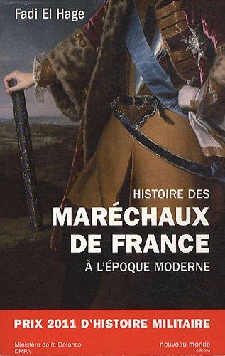 Histoire des maréchaux de France à l'époque moderne par Fadi El Hage