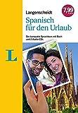 Langenscheidt Spanisch für den Urlaub - Sprachkurs mit 2 Audio-CDs und Buch: Der kompakte Sprachkurs mit Buch und 2 Audio-CDs (Sprachkurs für den Urlaub)