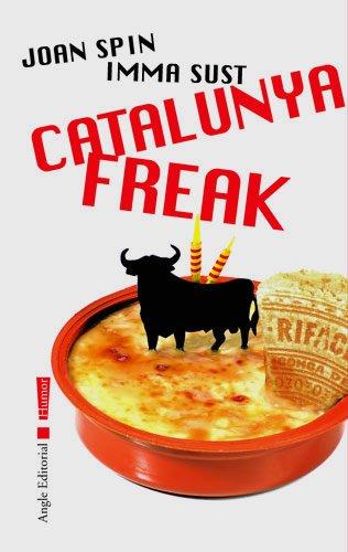 Catalunya freak (Humor) por Joan Spin