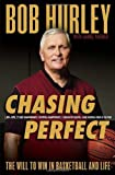 Chasing Perfect: The Will to Win in Basketball and Life by Bob Hurley (19-Mar-2013) Hardcover