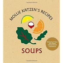 Mollie Katzen's Recipes: Soups: Easel Edition by Mollie Katzen (2007-09-01)