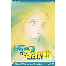 Please Save My Earth, Vol. 15 by Saki Hiwatari (2006-03-14)