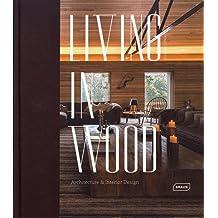 Living in wood: Architecture et Interior Design