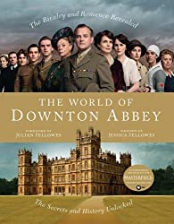 [ THE WORLD OF DOWNTON ABBEY ] The World of Downton Abbey By Fellowes, Jessica ( Author ) Dec-2011 [ Hardcover ]
