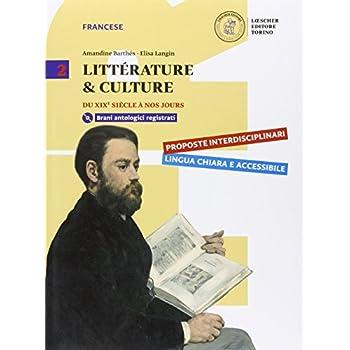 Littérature & Culture. Per Le Scuole Superiori. Con Cd-Rom. Con E-Book. Con Espansione Online: 2