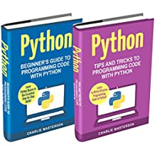 Python: 2 Books in 1: Beginner's Guide + Tips and Tricks to Programming Code with Python (Python, JavaScript, Java, Code, Programming Language, Programming, Computer Programming) (English Edition)
