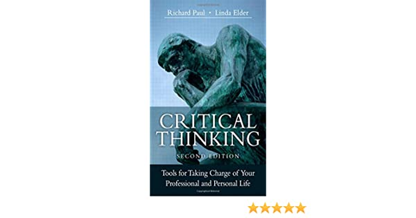 critical thinking concepts and tools amazon There are two levels of thinking in relation to using nursing knowledge - foundational and critical thinking foundational thinking foundational thinking is the ability to recall and comprehend information and concepts foundational to quality nursing practice.