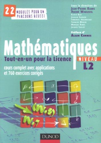 Mathématiques Tout-en-un pour la Licence, Niveau L2 : Cours complets avec applications et 760 exercices corrigés