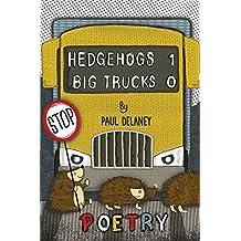 Hedgehogs 1 Big trucks 0