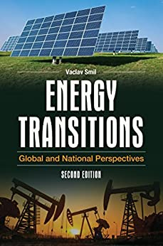 Energy Transitions: Global and National Perspectives, 2nd Edition (English Edition) di [Smil, Vaclav]