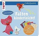 Falten-kinderleicht - ORIGAMI für Kinder: Mit 90 Faltblättern und 150 tollen Stickern zum Heraustrennen und Verbasteln