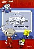 Matematica al volo in quinta con la LIM. Calcolo e risoluzione di problemi con il metodo analogico. Con CD-ROM