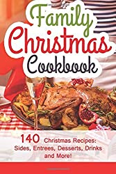 Family Christmas Cookbook: 140 Christmas Recipes Your Family Will Enjoy! by Hannie P. Scott (2015-10-27)