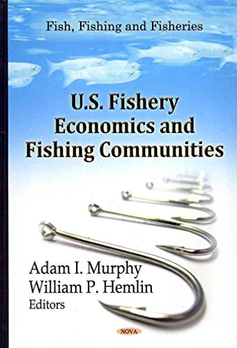[U.S. Fishery Economics & Fishing Communities] (By: Adam I. Murphy) [published: February, 2012]