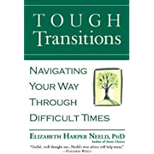 Tough Transitions: Navigating Your Way Through Difficult Times by Elizabeth Harper Neeld (2006-09-13)