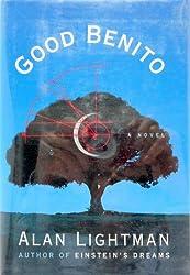 Good Benito by Alan Lightman (1995-01-15)
