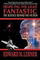 Trope-ing the Light Fantastic: The Science Behind the Fiction