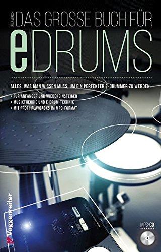 elektronisches schlagzeug fuer anfaenger Das große Buch für E-Drums: Elektronisches Schlagzeug für Anfänger