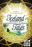 Iceland Tales 2: Retterin des verborgenen Volkes von Jana Goldbach