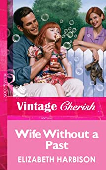 Wife Without a Past (Mills & Boon Vintage Cherish) par [Harbison, Elizabeth]