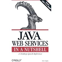 Java Web Services in a Nutshell by Kim Topley (2003-06-08)