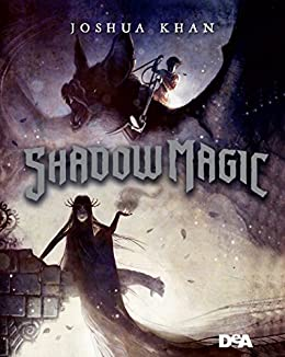 Shadow Magic di [Khan, Joshua]