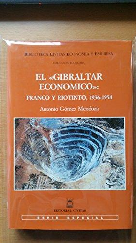 el-gibraltar-economico-franco-y-riotinto-1936-1954-biblioteca-civitas-economia-y-empresa-spanish-edi