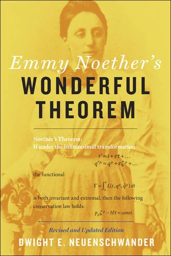 Emmy Noether's Wonderful Theorem por Dwight E. Neuenschwander