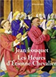 Jean Fouquet : Les Heures d'Etienne C...
